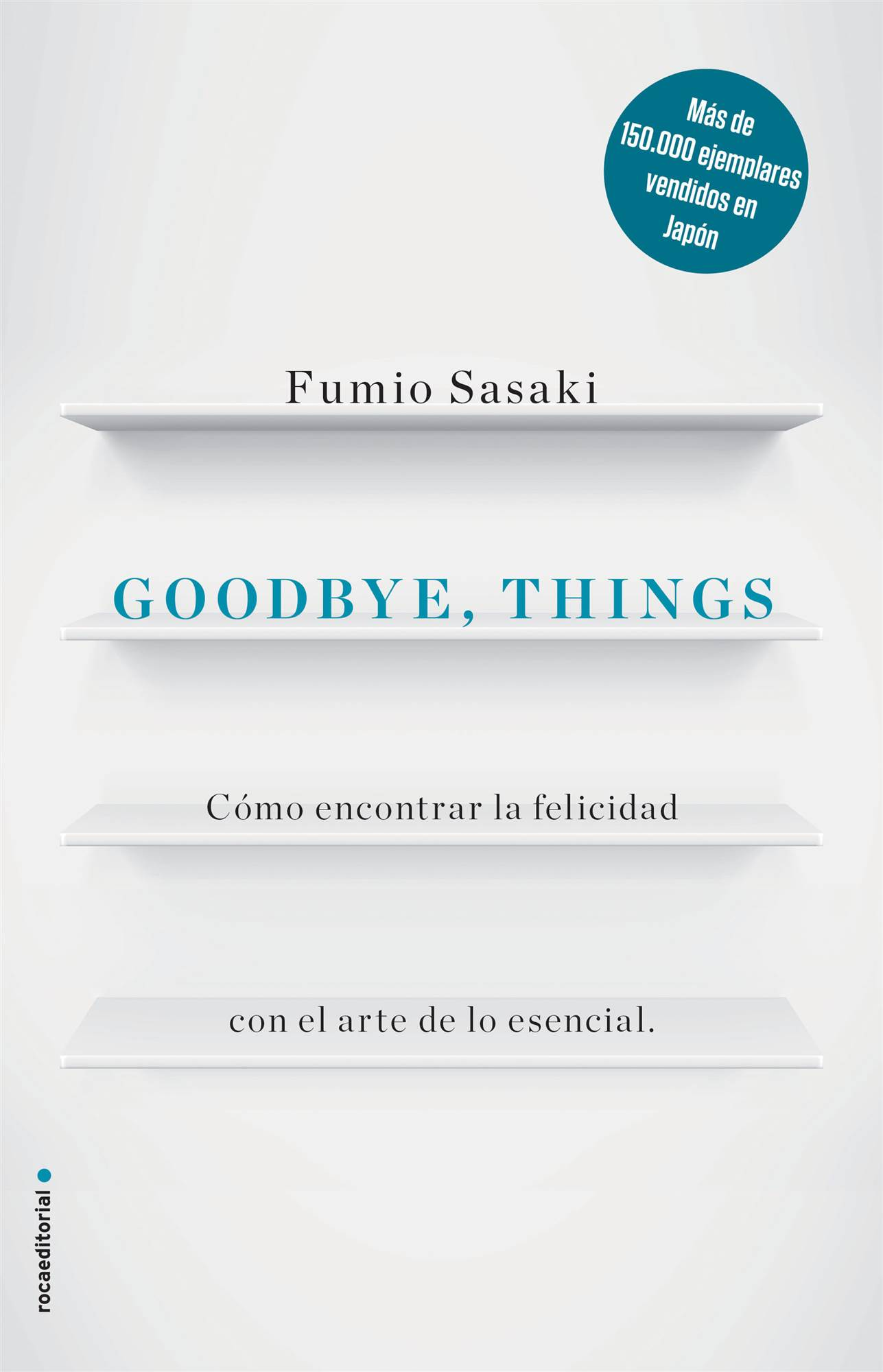 Goodbye things. 3. Goodbye, Things, de Fumio Sasaki