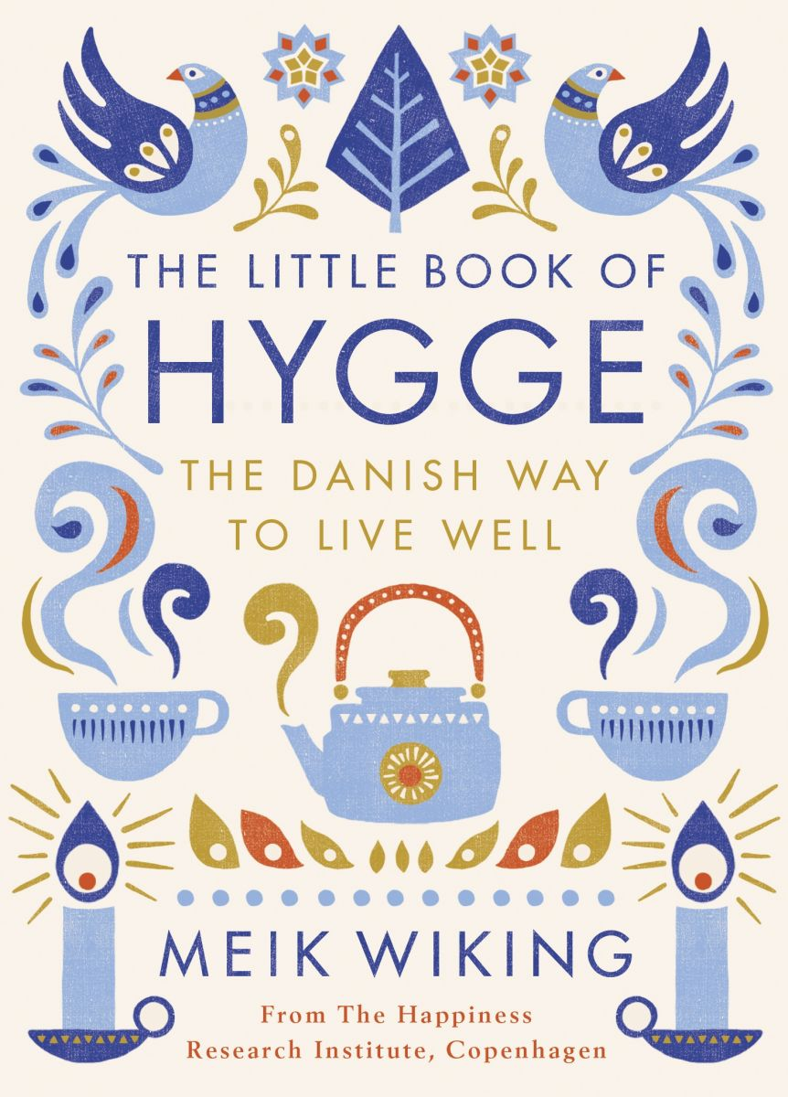 The little book of hygge. 1. The little book of hygge: the Danish way of to live well, de Meik Wiking